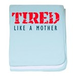 Tired like a Mother baby blanket