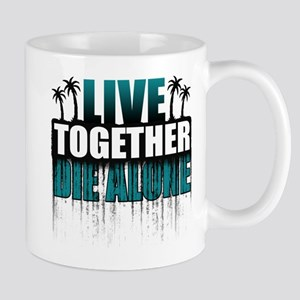 Live Together Die Alone Mug
