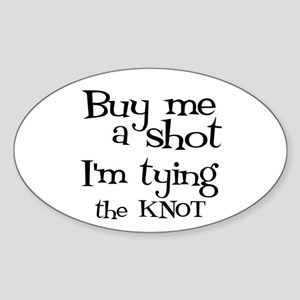 Buy me a shot (LOUNGY) Oval Sticker