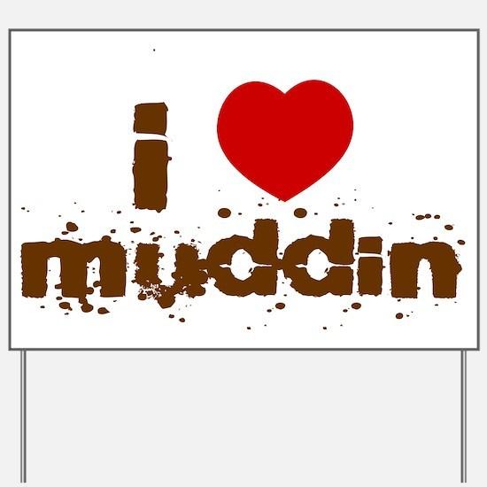 I Heart Muddin Yard Sign