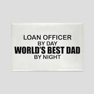 World's Best Dad - Loan Officer Rectangle Magnet