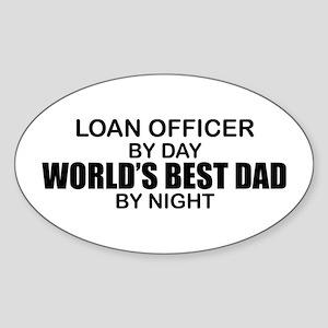 World's Best Dad - Loan Officer Sticker (Oval)