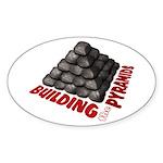 Building the Pyramids Sticker (Oval)