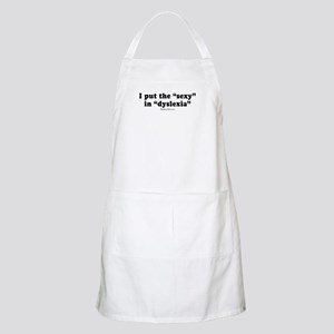 "I put the ""sexy"" in ""dyslexia"" -  BBQ Apron"
