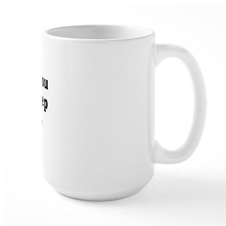 Smile, if you want to sleep with me - Large Mug