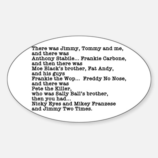 Goodfellas Quote Sticker (Oval)
