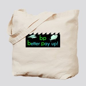 BP - BETTER PAY UP Tote Bag