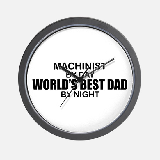 World's Best Dad - Machinist Wall Clock
