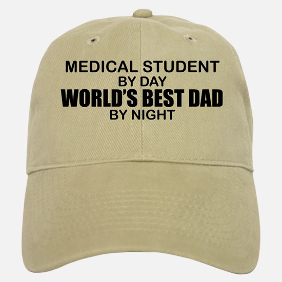 World's Best Dad - Medical Student Baseball Baseball Cap