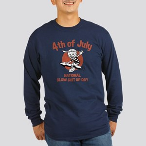 Blow Shit Up Day Long Sleeve Dark T-Shirt