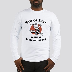 Blow Shit Up Day Long Sleeve T-Shirt