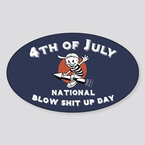 Blow Shit Up Day Sticker (Oval)