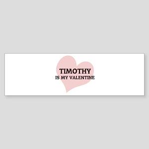 Timothy Is My Valentine Bumper Sticker