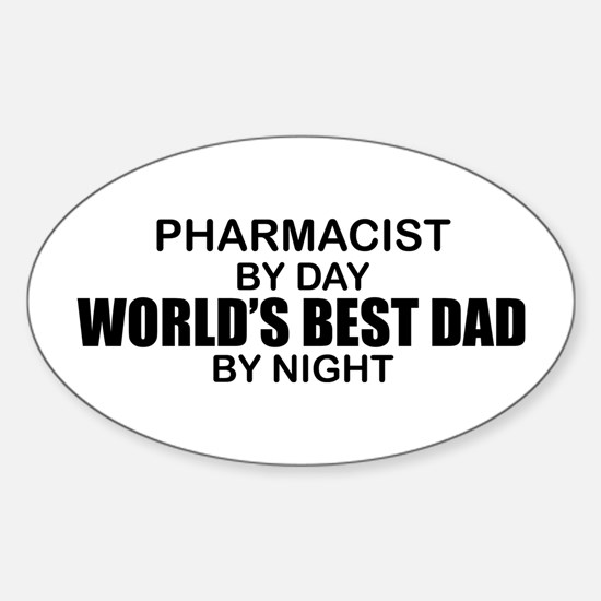 World's Best Dad - Pharmacist Sticker (Oval)