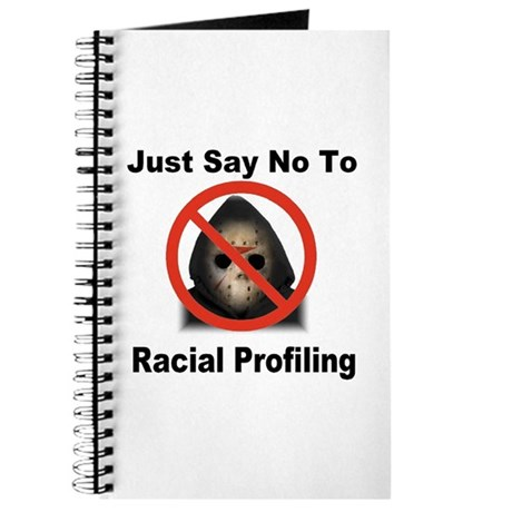 Just Say No To Racial Profiling Journal