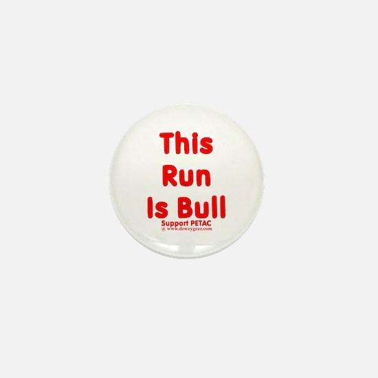 This Run Is Bull Mini Button