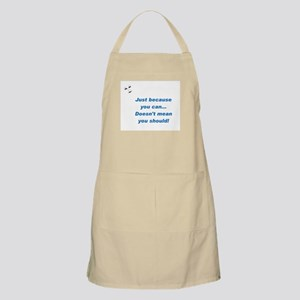 Can doesn't mean Should (blue BBQ Apron