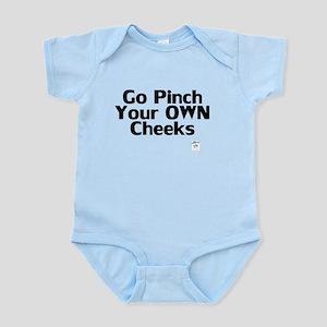 Go Pinch Your Own Cheeks Infant Bodysuit