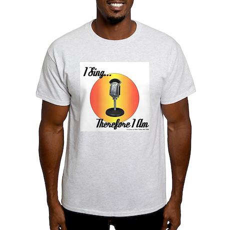 I Sing... Ash Grey T-Shirt