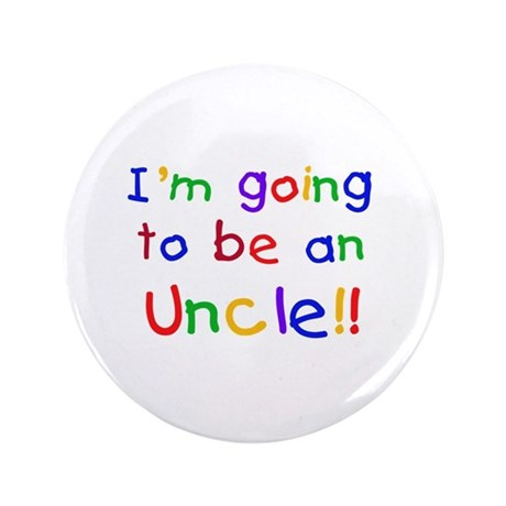 """Going to be an Uncle 3.5"""" Button"""