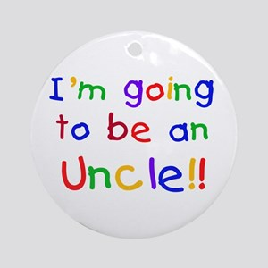 Going to be an Uncle Ornament (Round)