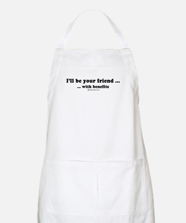 I'll be your friend with benefits -  BBQ Apron