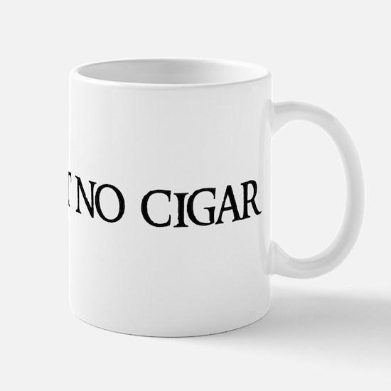 Close, but no cigar Mug