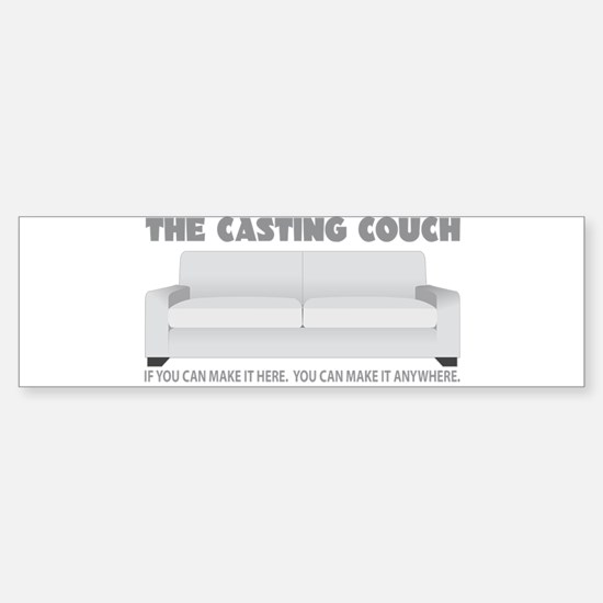 CASTING COUCH IF YOU CAN MAKE Sticker (Bumper)
