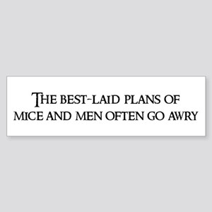 The best-laid plans Bumper Sticker