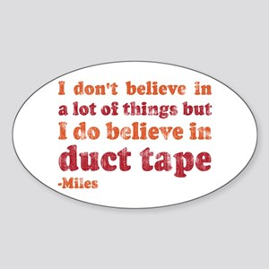 Miles Duct Tape Quote Sticker (Oval)
