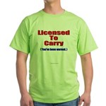 Licensed To Carry Green T-Shirt