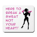 Break Sweat Mousepad