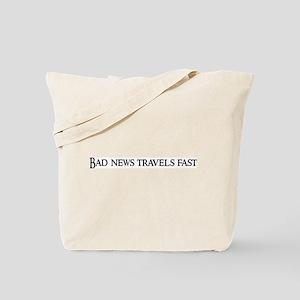 Bad news travels fast Tote Bag