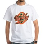 Oh Daddy Daddy O White T-Shirt
