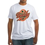 Oh Daddy Daddy O Fitted T-Shirt