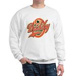 Oh Daddy Daddy O Sweatshirt