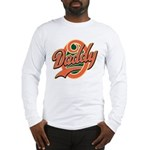 Oh Daddy Daddy O Long Sleeve T-Shirt