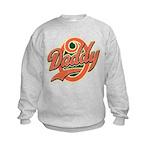 Oh Daddy Daddy O Kids Sweatshirt