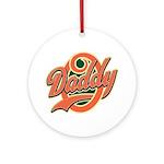 Oh Daddy Daddy O Ornament (Round)
