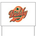 Oh Daddy Daddy O Yard Sign