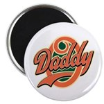 Oh Daddy Daddy O Magnet