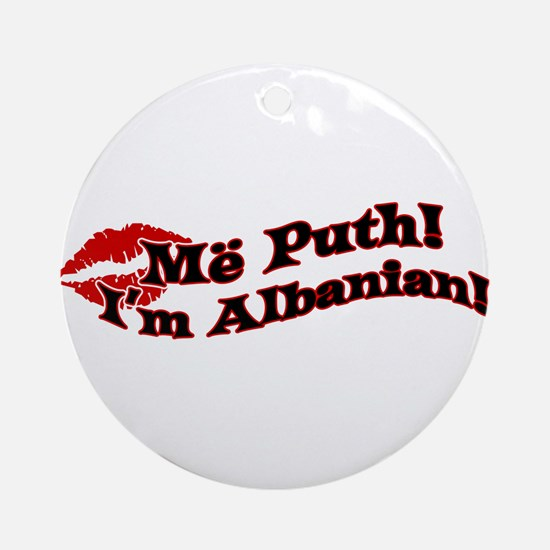 Më puth! Kiss me, I'm Albania Ornament (Round)