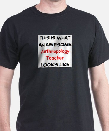 awesome anthropology teacher T-Shirt