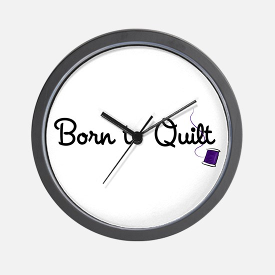 Born to Quilt Wall Clock