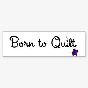Born to Quilt Sticker (Bumper)