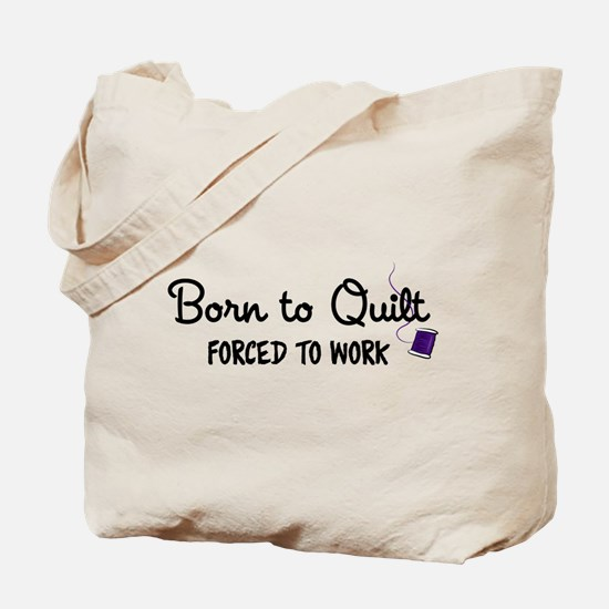 Forced to Work Tote Bag