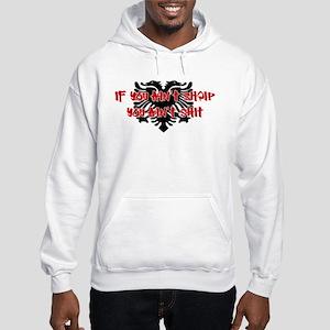 If You Ain't SHQIP ... Hooded Sweatshirt