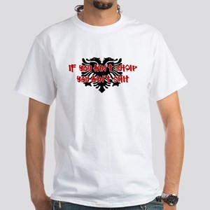 If You Ain't SHQIP ... White T-Shirt