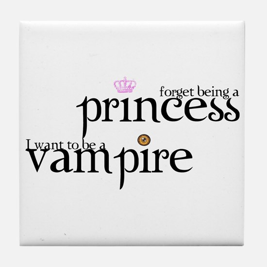 forget being a princess i wan Tile Coaster