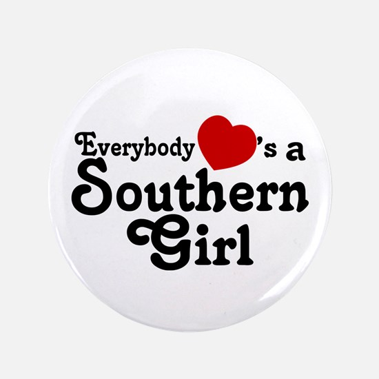 """Everybody Hearts a Southern G 3.5"""" Button"""